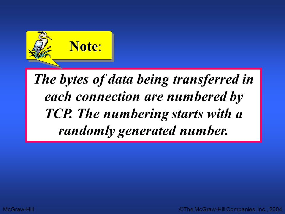 Note: The bytes of data being transferred in each connection are numbered by TCP.
