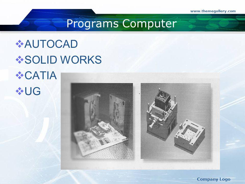 Programs Computer AUTOCAD SOLID WORKS CATIA UG Company Logo