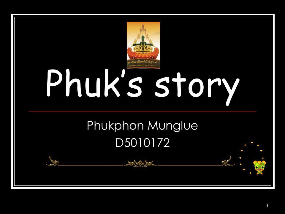 Phuk's story Phukphon Munglue D5010172
