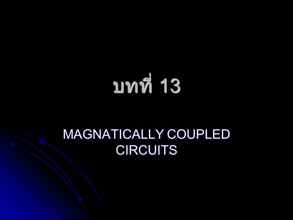 MAGNATICALLY COUPLED CIRCUITS