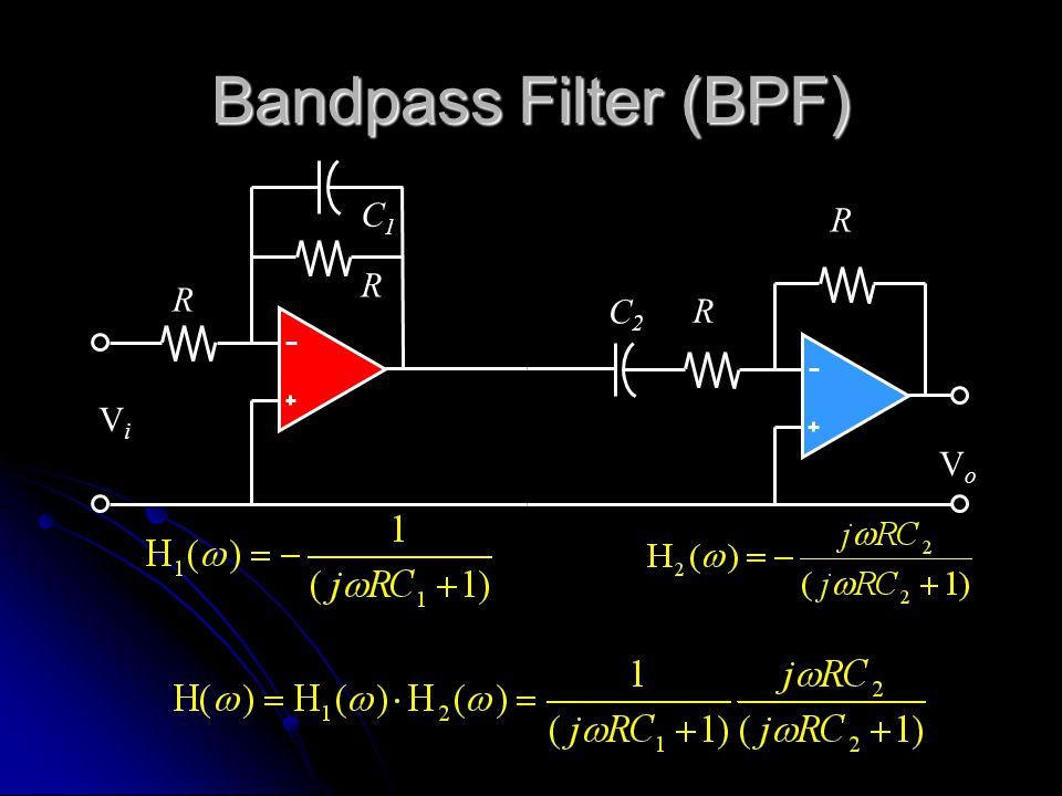 Bandpass Filter (BPF) R Vi C1 R Vo C2