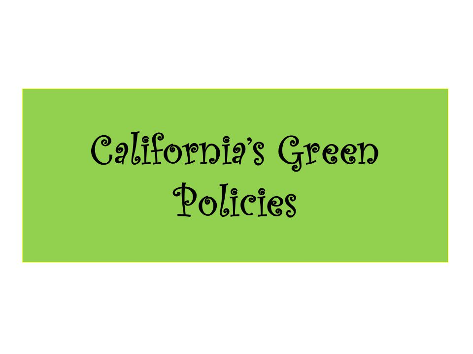 California's Green Policies