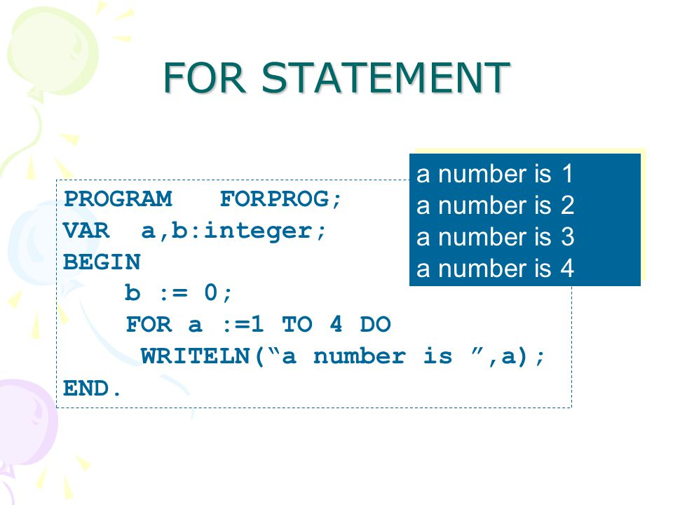 FOR STATEMENT a number is 1 a number is 2 PROGRAM FORPROG;