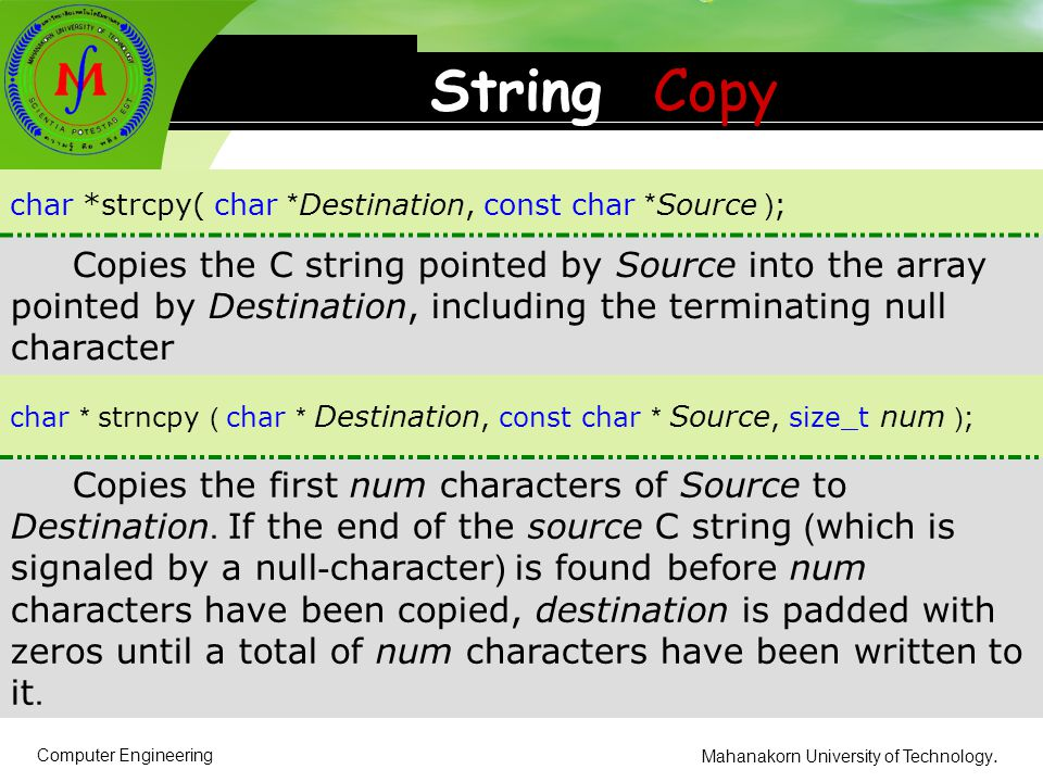 String Copy char *strcpy( char *Destination, const char *Source );