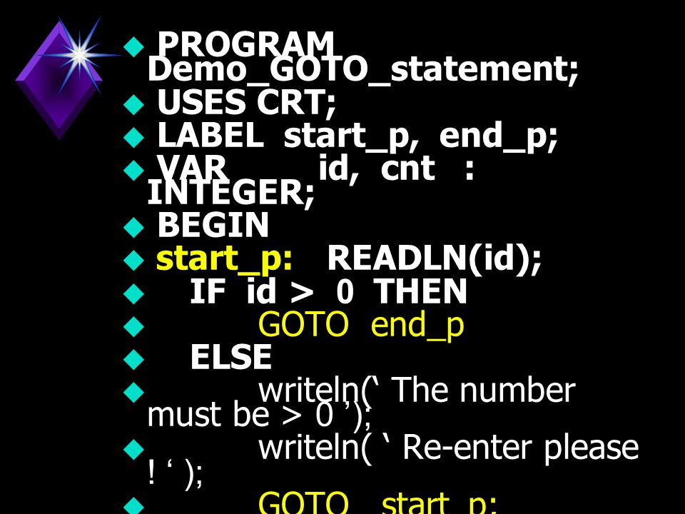 PROGRAM Demo_GOTO_statement;