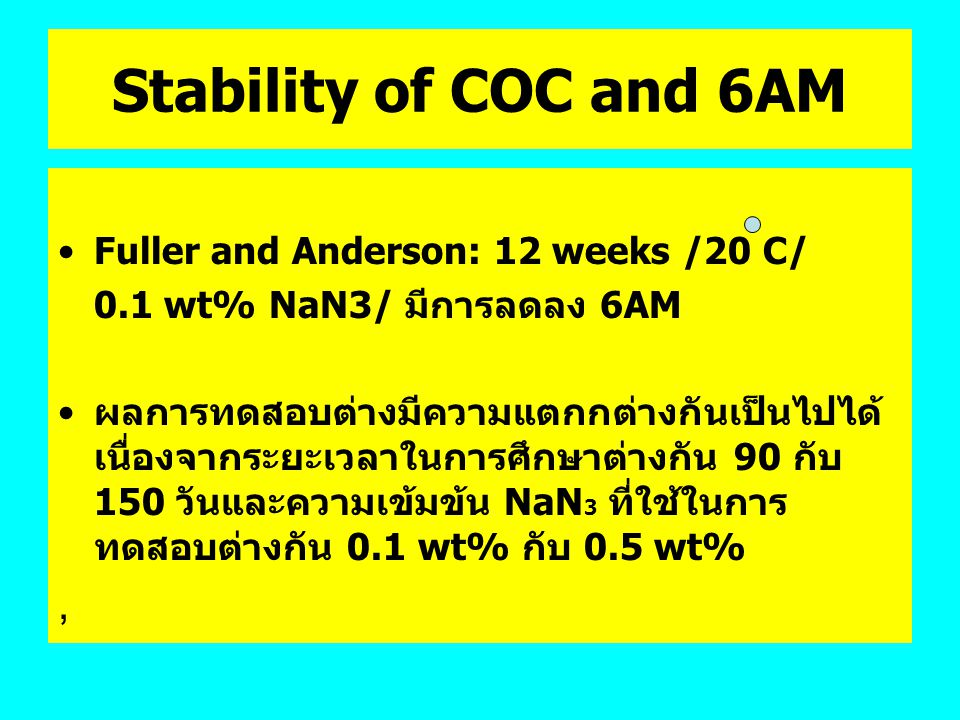 Stability of COC and 6AM , Fuller and Anderson: 12 weeks /20 C/