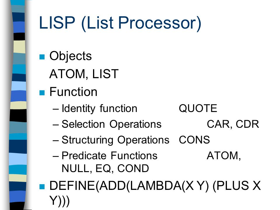 LISP (List Processor) Objects ATOM, LIST Function