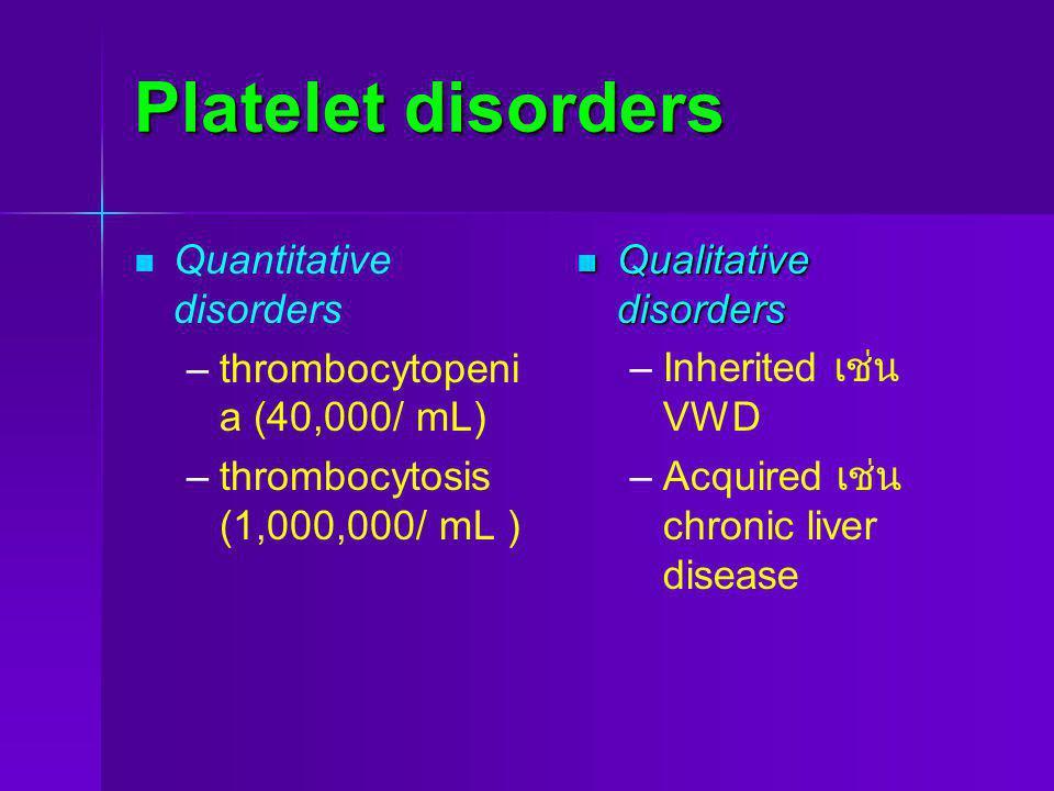Platelet disorders Quantitative disorders