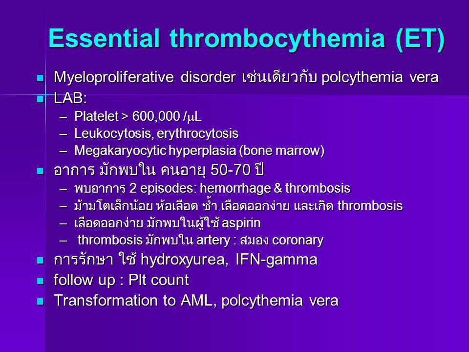 Essential thrombocythemia (ET)