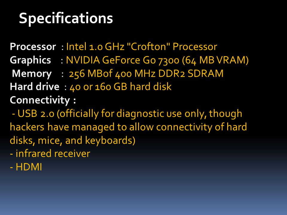 Specifications Processor : Intel 1.0 GHz Crofton Processor
