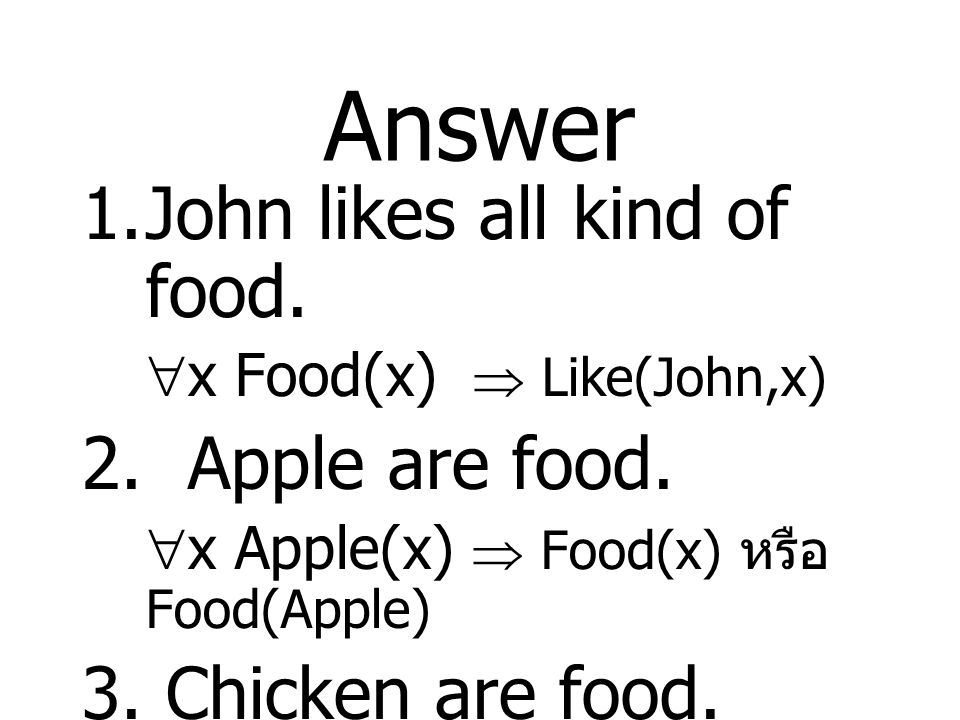 Answer John likes all kind of food. 2. Apple are food.