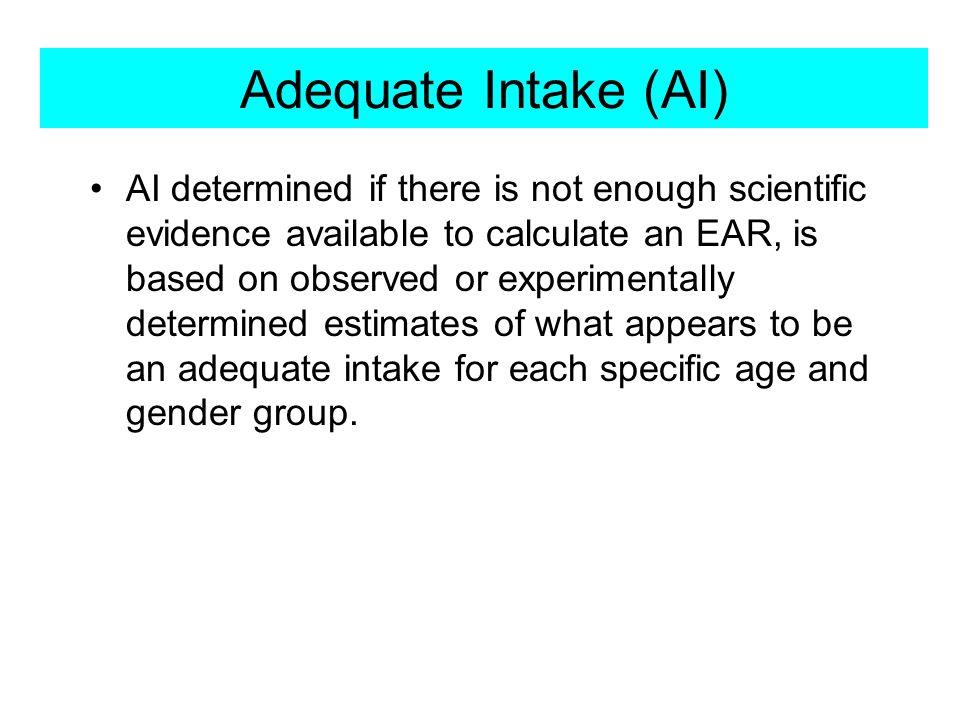 Adequate Intake (AI)