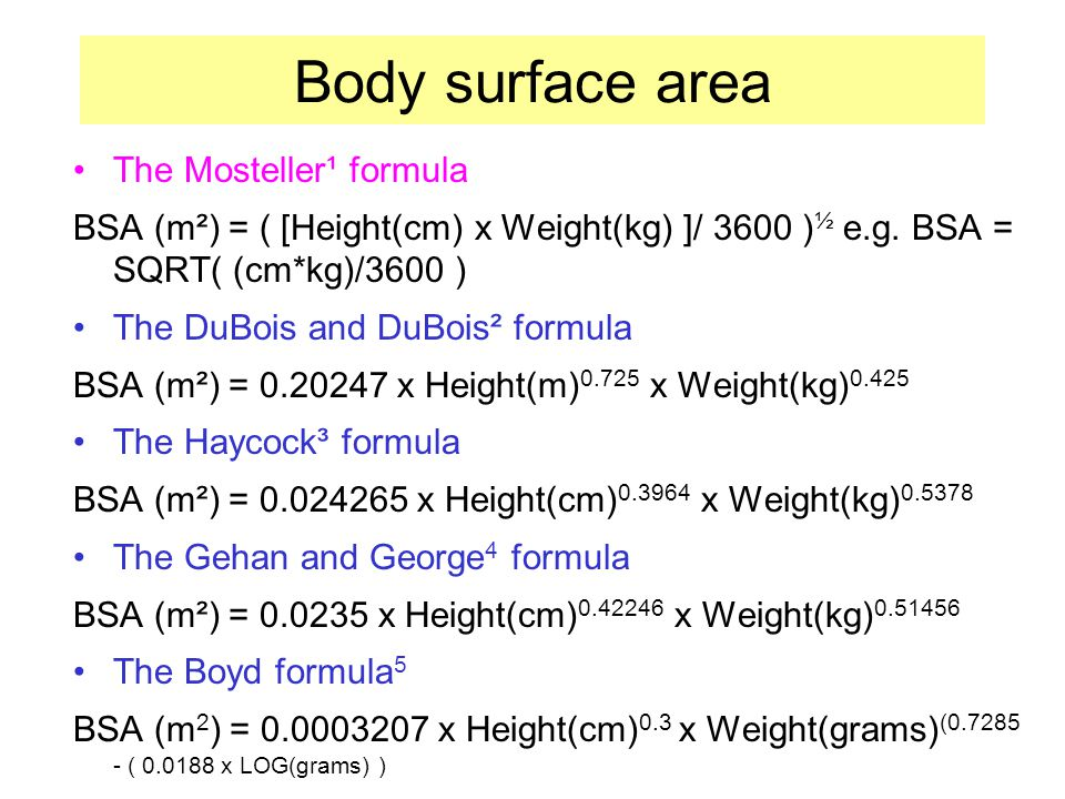 Body surface area The Mosteller¹ formula