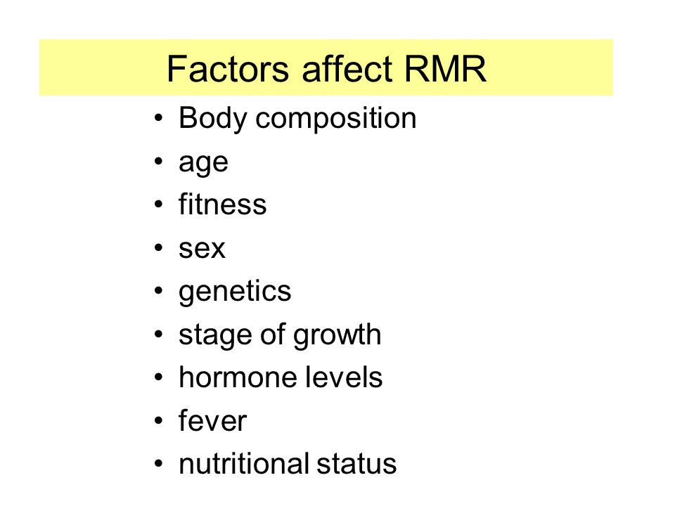 Factors affect RMR Body composition age fitness sex genetics
