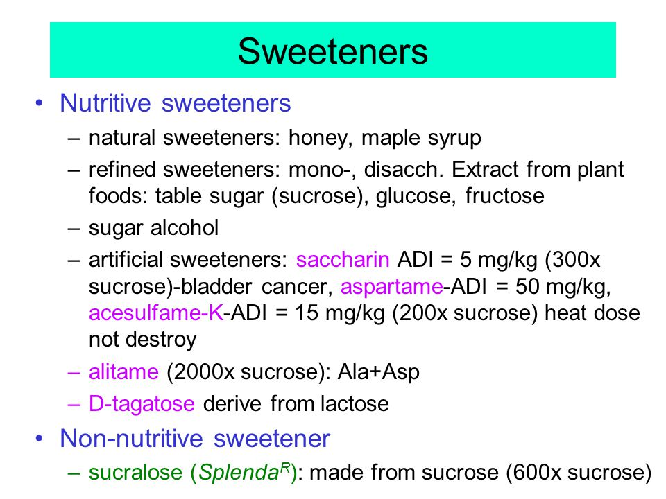 Sweeteners Nutritive sweeteners Non-nutritive sweetener