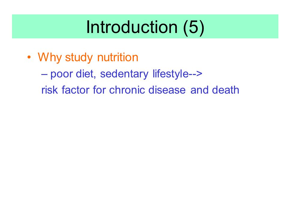 Introduction (5) Why study nutrition