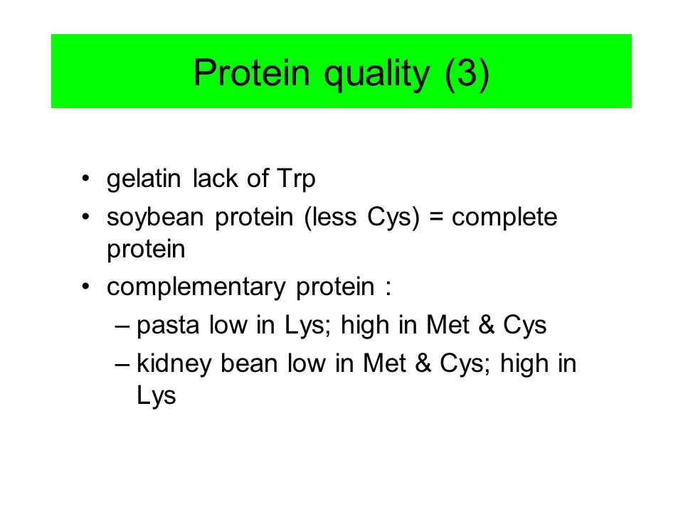 Protein quality (3) gelatin lack of Trp