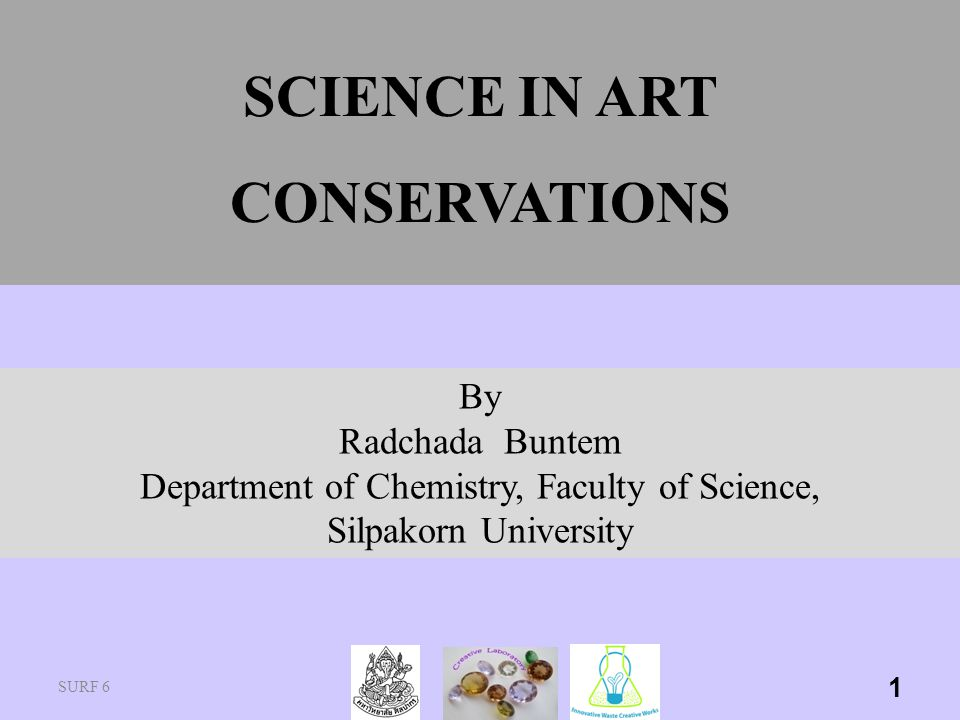 SCIENCE IN ART CONSERVATIONS