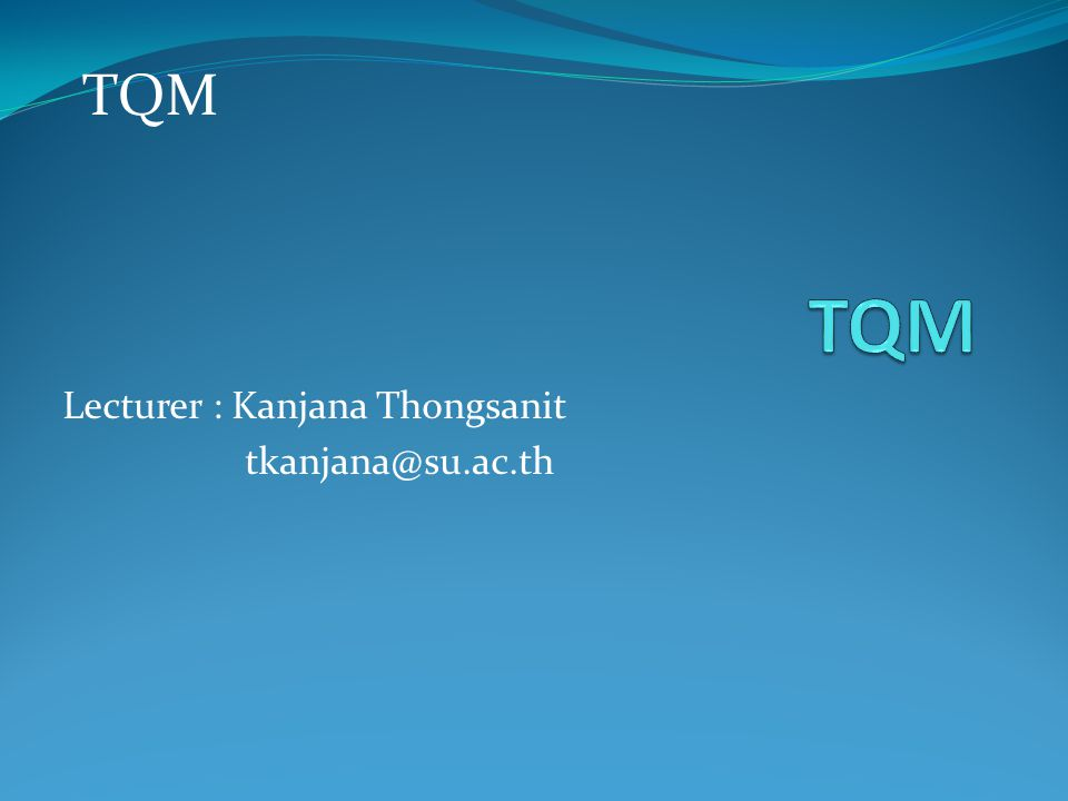 Lecturer : Kanjana Thongsanit tkanjana@su.ac.th