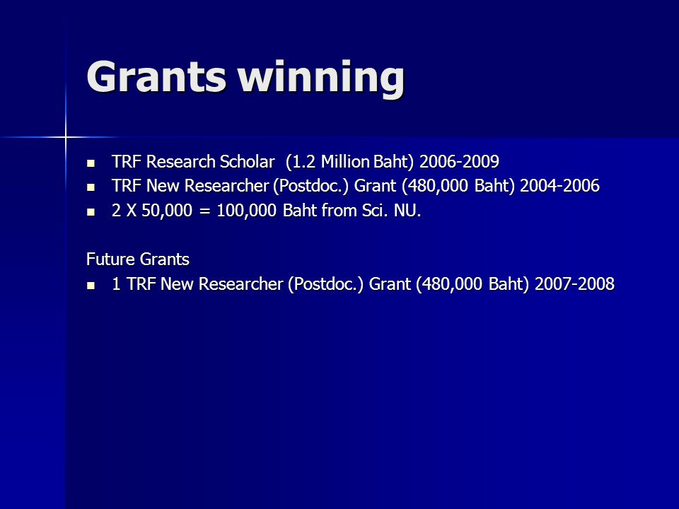 Grants winning TRF Research Scholar (1.2 Million Baht) 2006-2009