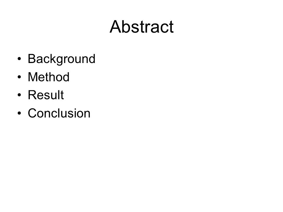 Abstract Background Method Result Conclusion