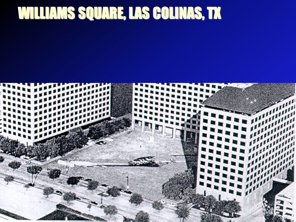WILLIAMS SQUARE, LAS COLINAS, TX