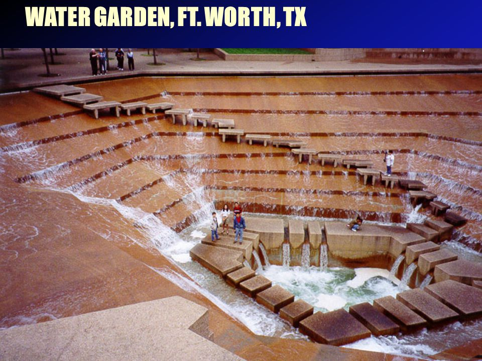 WATER GARDEN, FT. WORTH, TX