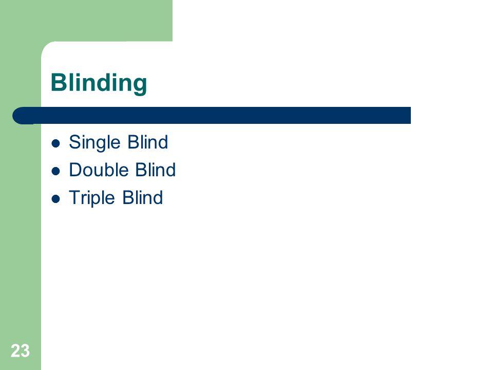 Blinding Single Blind Double Blind Triple Blind