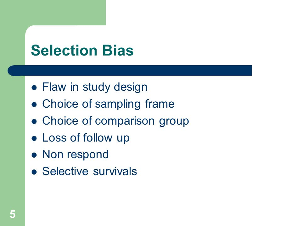 Selection Bias Flaw in study design Choice of sampling frame