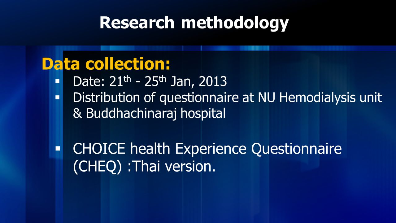 Research methodology Data collection: