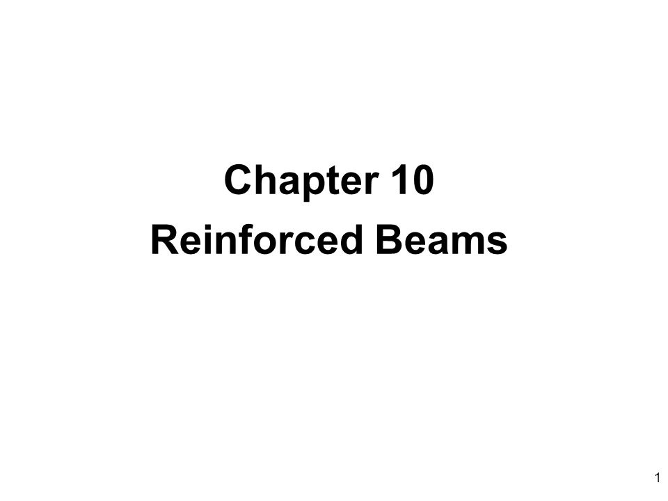 Chapter 10 Reinforced Beams