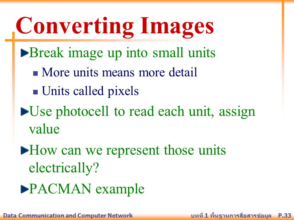 Converting Images Break image up into small units