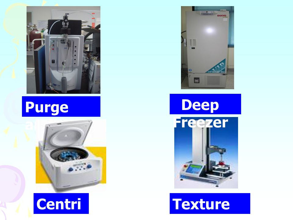 Deep Freezer Purge and Trap Centrifuge Texture analyzer