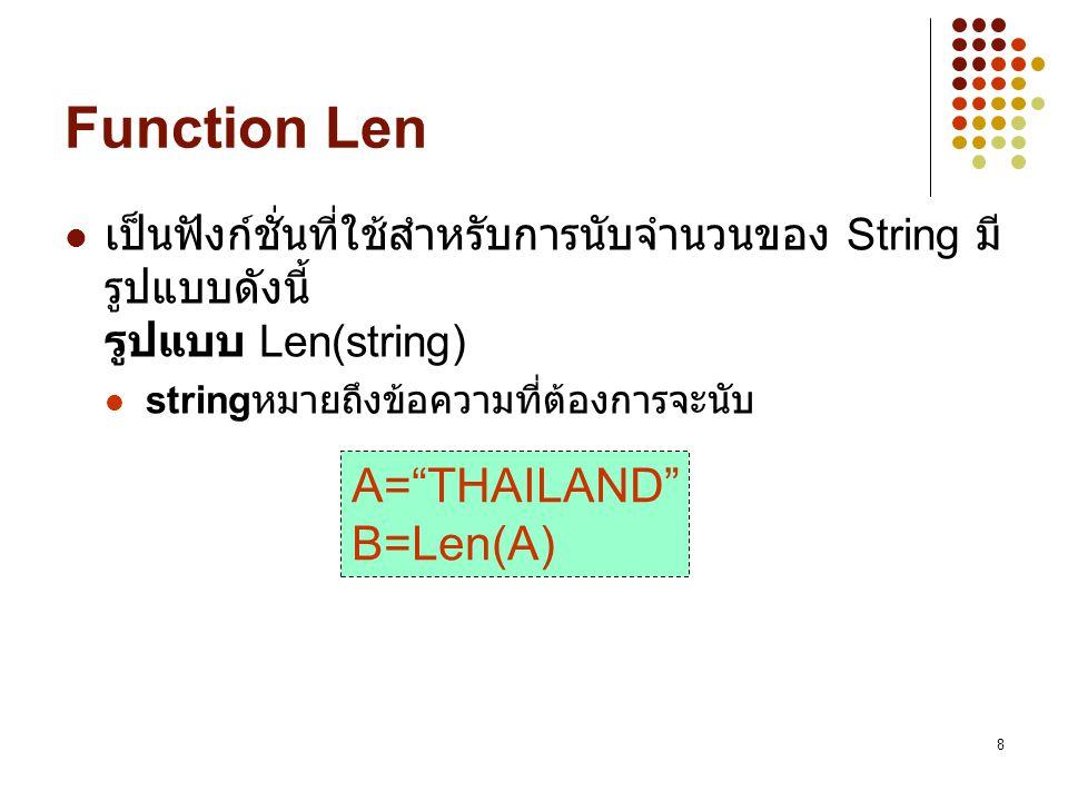 Function Len A= THAILAND B=Len(A)