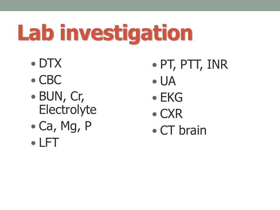Lab investigation DTX PT, PTT, INR CBC UA BUN, Cr, Electrolyte EKG