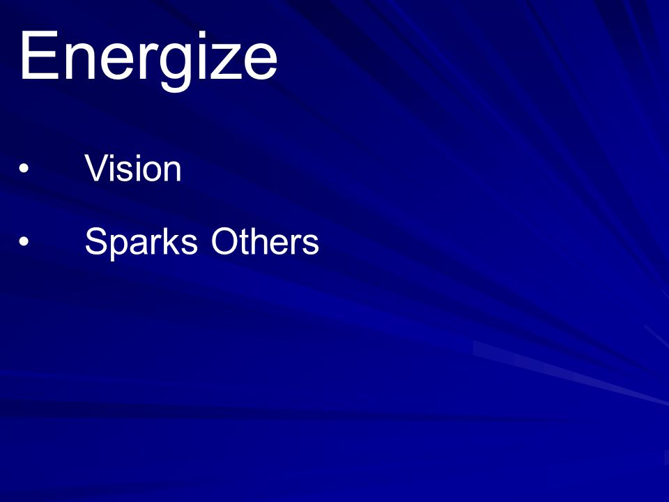 Energize • Vision • Sparks Others