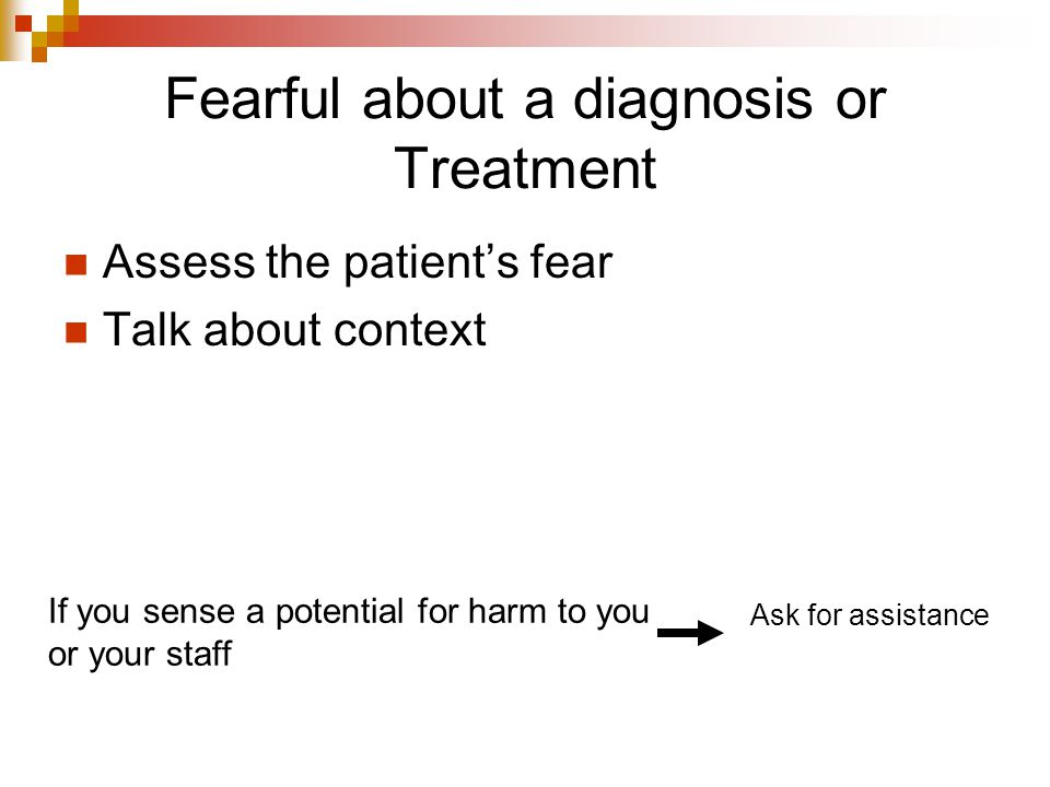 Fearful about a diagnosis or Treatment