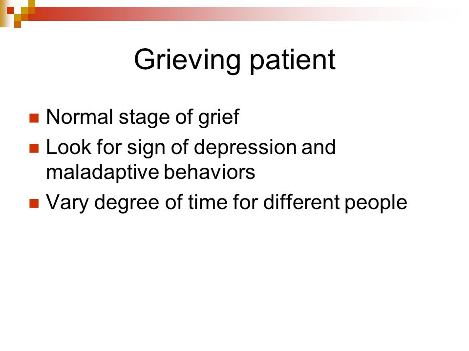Grieving patient Normal stage of grief
