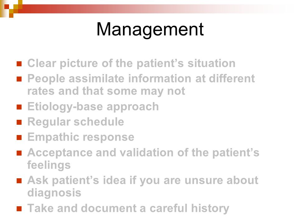 Management Clear picture of the patient's situation