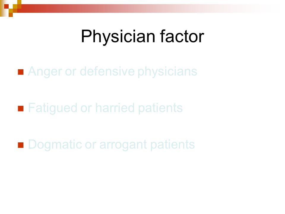 Physician factor Anger or defensive physicians