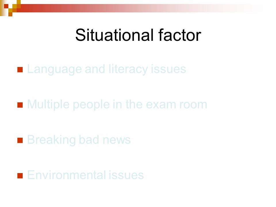 Situational factor Language and literacy issues