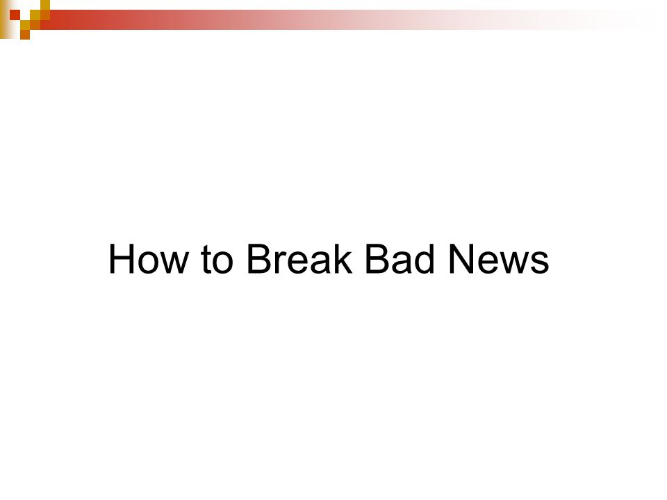 How to Break Bad News