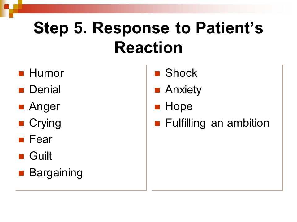 Step 5. Response to Patient's Reaction
