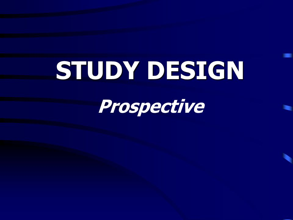 STUDY DESIGN Prospective