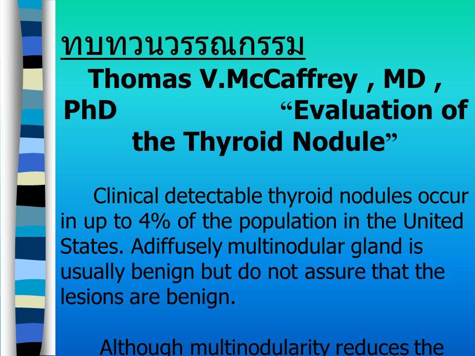 Thomas V.McCaffrey , MD , PhD Evaluation of the Thyroid Nodule