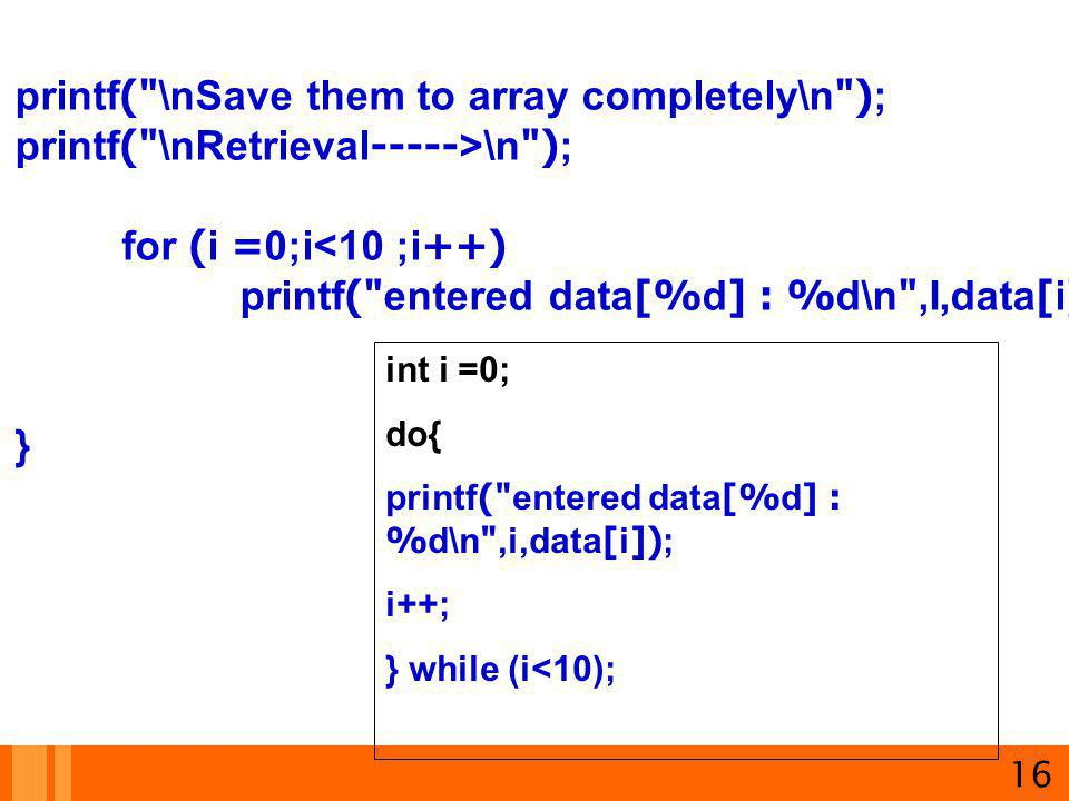 printf( \nSave them to array completely\n );