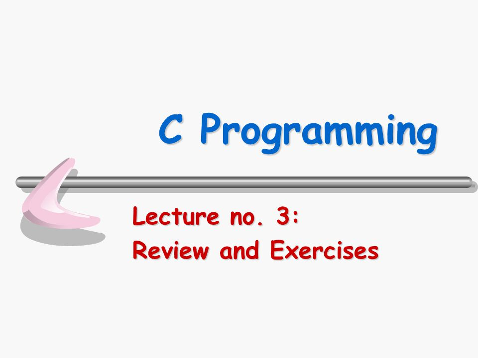 Lecture no. 3: Review and Exercises