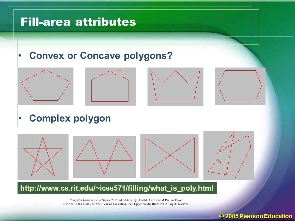 Fill-area attributes Convex or Concave polygons Complex polygon