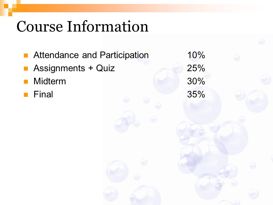 Course Information Attendance and Participation 10%