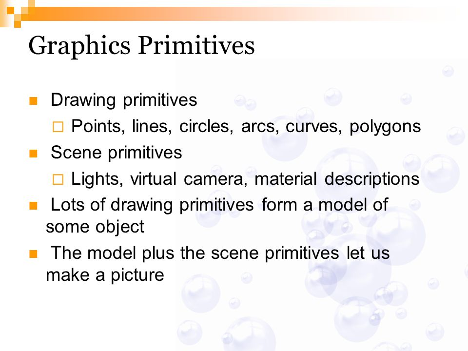 Graphics Primitives Drawing primitives